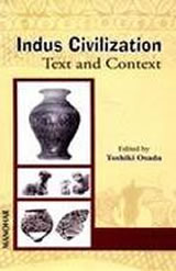 Indus Civilization: Text and Context