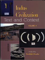 Indus Civilization: Text and Context. VOLUME II