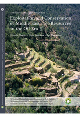 Exploitation and Conservation of Middle East Tree Resources in the Oil Era, Arab Subsistence Monograph Series Volume 1