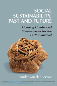 SOCIAL SUSTAINABILITY, PAST AND FUTURE : Undoing Unintended Consequences for the Earth's Survival